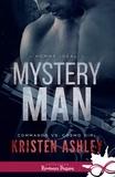 Kristen Ashley - L'homme idéal Tome 1 : Mystery Man.