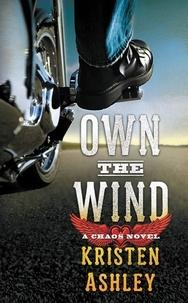 Kristen Ashley - Own the Wind - A Chaos Novel.