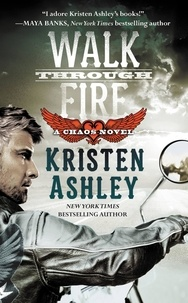 Kristen Ashley - Walk Through Fire.