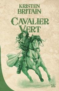 Kristen Britain - Cavalier Vert Tome 1 : .