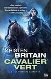 Kristen Britain - Cavalier Vert Tome 2 : La Première Cavalière.
