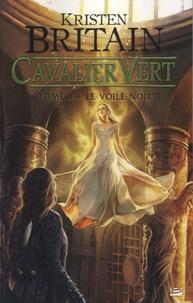 Kristen Britain - Cavalier Vert Tome 4 : Le voile noir.