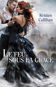 Kristen Callihan - Les Ténèbres de Londres  : Le feu sous la glace.