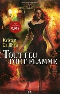 Kristen Callihan - Les Ténèbres de Londres Tome 1 : Tout feu tout flamme.