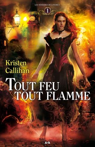 Kristen Callihan - Les Ténèbres de Londres  : Tout feu tout flamme.