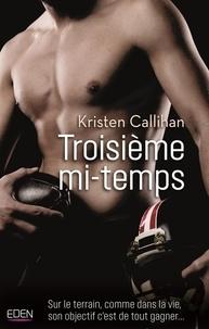Kristen Callihan - Troisième mi-temps.