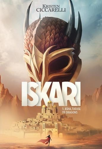 Iskari Tome 1 Asha tueuse de dragons