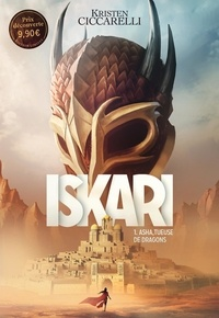 Kristen Ciccarelli - Iskari Tome 1 : Asha, tueuse de dragons.