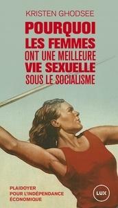 Kristen Ghodsee - Pourquoi les femmes ont une meilleure vie sexuelle sous le socialisme.