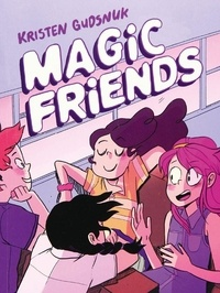 Kristen Gudsnuk - Magic Friends.