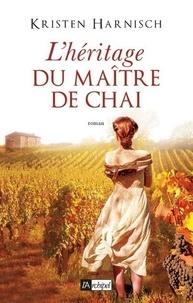 Kristen Harnisch - L'héritage du maître de Chai.