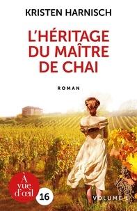 Kristen Harnisch - L'héritage du maître de chai - 2 volumes.