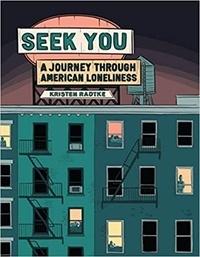 Kristen Radtke - Seek You A Journey Through American Loneliness /anglais.