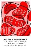 Kristen Roupenian - Avoue que t'en meurs d'envie.