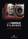 Kristian Feigelson - La fabrique filmique - Métiers et professions.