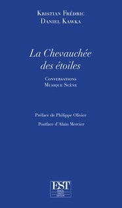 Kristian Frédric et Daniel Kawka - La chevauchée des étoiles - Conversations Musique Scène.