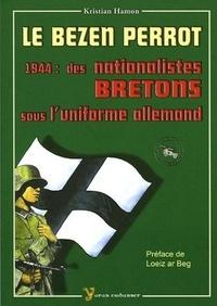 Kristian Hamon - Le Bezen Perrot - 1944 : des nationalistes bretons sous l'uniforme allemand.