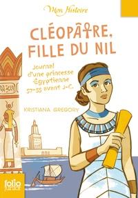 Kristiana Gregory - Cléopâtre, fille du Nil - Egypte, 57-55 av. J.-C..