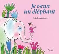 Kristien Aertssen - Je veux un éléphant.