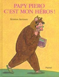 Kristien Aertssen - Papy Piero, c'est mon héros !.