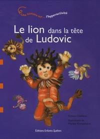 Kristien Dieltiens - Le lion dans la tête de Ludovic - L'hyperactivité.
