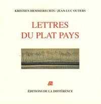 Kristien Hemmerechts et Jean-Luc Outers - Lettres du plat pays - Edition bilingue français-néerlandais.