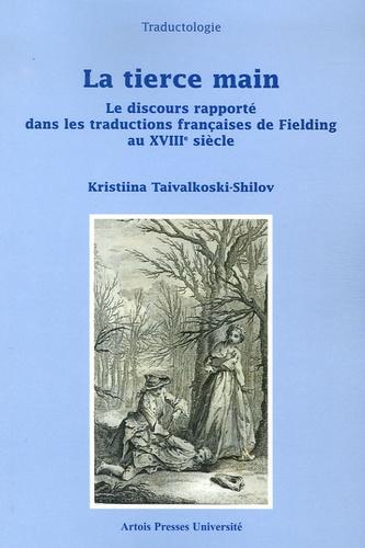 La Tierce Main. Le discours rapporté dans les traductions françaises de Fielding au XVIIIe siècle