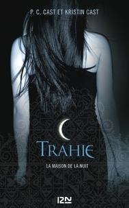 Kristin Cast et P-C Cast - La Maison de la Nuit Tome 2 : Trahie.