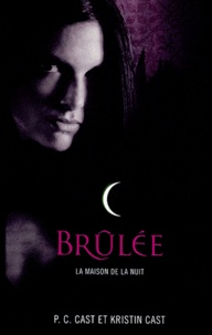 Kristin Cast et P-C Cast - La Maison de la Nuit Tome 7 : Brulée.