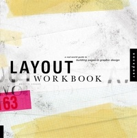 Kristin Cullen - Layout Workbook: A Real-world Guide to Building Pages in Graphic Design.