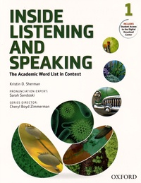 Kristin-D Sherman et Sarah Sandoski - Inside Listening and Speaking - The Academic Word List in Context - Book 1.