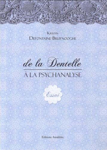 Kristin Defontaine-Bruynooghe - De la dentelle à la psychanalyse.