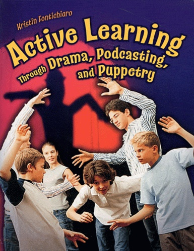 Kristin Fontichiaro - Active Learning Through Drama, Podcasting and Puppetry.