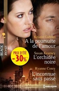 Kristin Gabriel et Susan Kearney - A la poursuite de l'amour - L'orchidée noire - L'inconnue sans passé - (promotion).