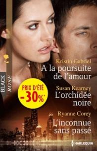 Kristin Gabriel - A la poursuite de l'amour - L'orchidée noire - L'inconnue sans passé.