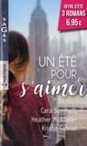 Kristin Gabriel et Cara Summers - Un été pour s'aimer - Coup de foudre à Manhattan ; Coup de folie à Houston ; Coup de charme à Seattle.