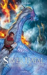 Kristin Halbrook - Silver Batal Tome 2 : Silver Batal et la pierre de coeur.