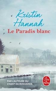 Kristin Hannah - Le Paradis blanc.