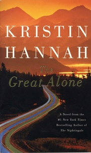 Kristin Hannah - The Great Alone.