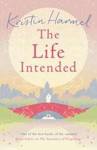 Kristin Harmel - The Life Intended.