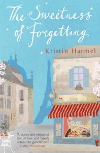 Kristin Harmel - The Sweetness of Forgetting.