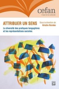 Kristin Reinke - Attribuer un sens. La diversité des pratiques langagières et les représentations sociales.