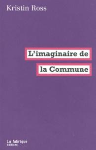 Kristin Ross - L'imaginaire de la Commune.