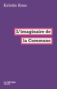 Kristin Ross - L'imaginaire de la Commune.