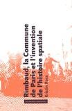 Kristin Ross - Rimbaud, la Commune de Paris et l'invention de l'histoire spatiale.