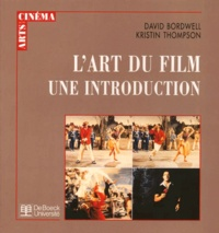 Kristin Thompson et David Bordwell - L'art du film, une introduction.
