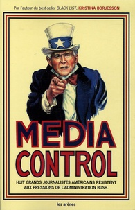 Media control - Huit grands journalistes américains résistent aux pressions de ladministration Bush.pdf