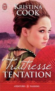 Kristina Cook - Traîtresse tentation.
