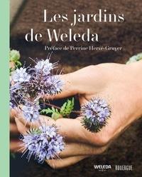 Kristina Hartmann et Christoph Möldner - Les jardins de Weleda - Huit jardins, un savoir infini, une beauté éternelle.