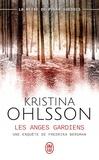 Kristina Ohlsson - Les anges gardiens.